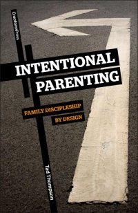Intentional Parenting: Family Discipleship by Design, by Tad Thompson