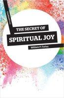 The Secret of Spiritual Joy, by William P. Farley