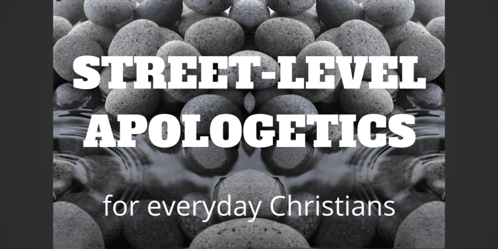 STREET-LEVEL APOLOGETICS
