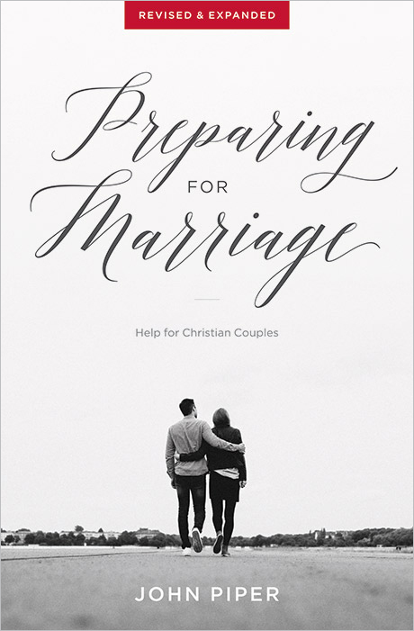 Preparing for Marriage: Help for Christian Couples (Revised & Expanded Edition)