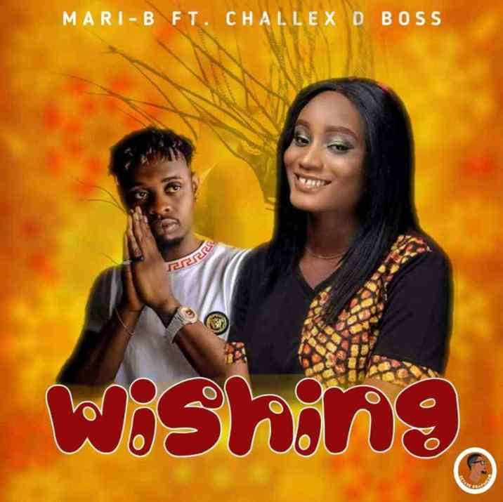 Mari B ft Challex D Boss - Wishing