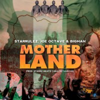 Starrulez, Joe Octave & Bigman - Mother Land