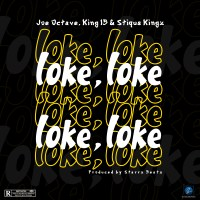 Joe Octave, King IB & Stiqus Kingz - Loke Loke