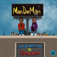 Small Doctor ft. Davido - ManDeMan