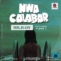 Mr Raw ft Yung L - Nwa Calabar