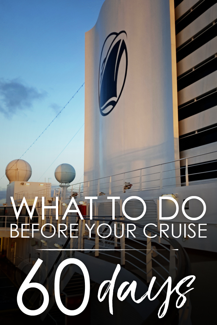 What to do 60 Days Before Your Cruise