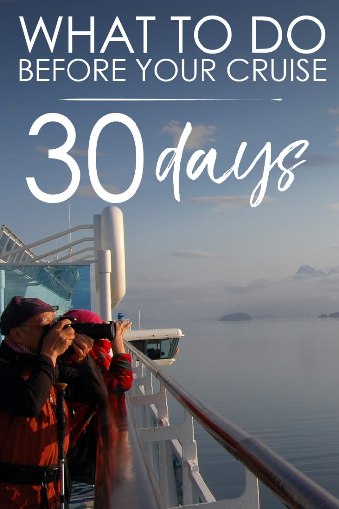 What to do 30 Days Before Your Cruise