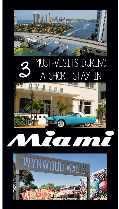 3 Must Visits During a Short Miami Stay