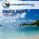 Two New Cruise Ships Joining Port Canaveral This Weekend