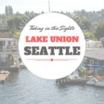 Taking In the Sights at Seattle's Lake Union