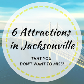 6 Attractions in Jacksonville That You Don't Want to Miss!