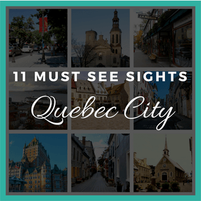 11 MUST SEE Sights in Quebec City