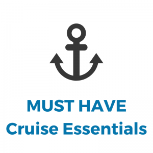 MUST HAVE Cruise Essentials
