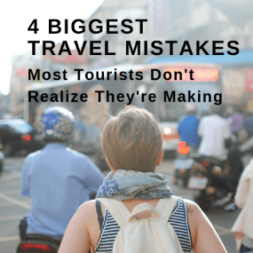 4 Biggest Travel Mistakes Tourists Don't Realize They're Making