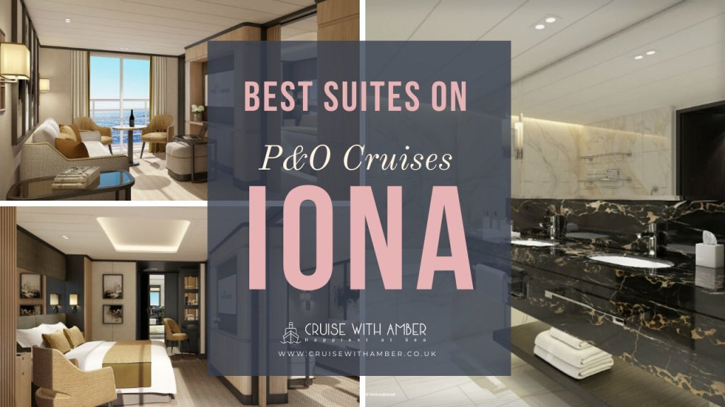 Best Suites on P&O Cruises IONA