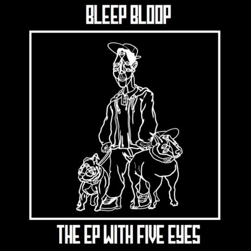 The EP with Five Eyes x Bleep Bloop