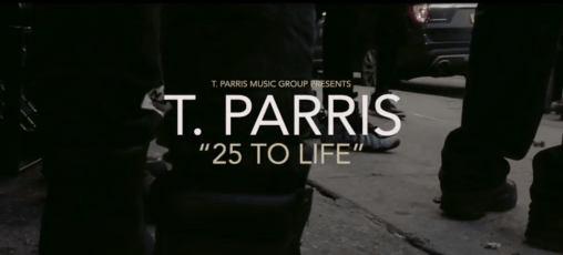 "T.Parris x "" 25 To Life "" (Official Video)"