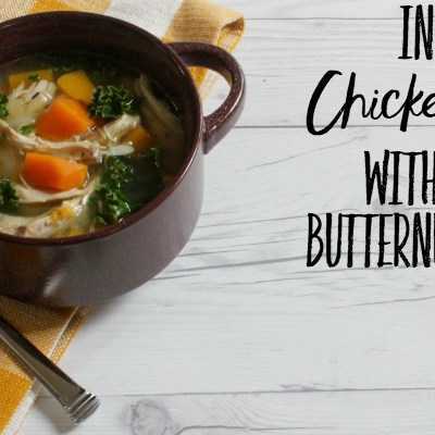 Instant Pot Chicken Soup with Kale and Butternut Squash