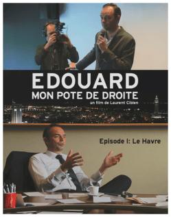 1er épisode du documentaire Edouard mon pote de droite