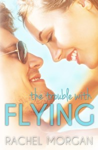 The Trouble with Flying by Rachel Morgan