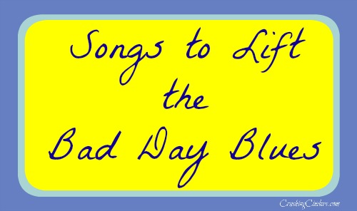 Songs to Lift the Bad Day Blues