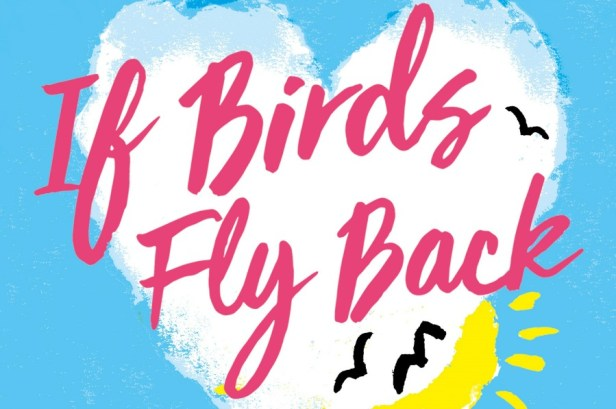If Birds Fly Back byCarlie Sorosiak