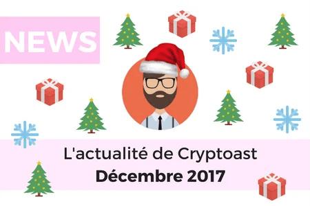 Newsletter Cryptoast – Décembre 2017