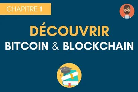 Découvrir le Bitcoin et la Blockchain