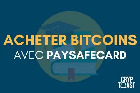 Acheter du Bitcoin avec Paysafecard
