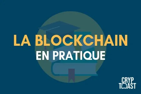 La Blockchain en pratique, les cas d'utilisation dans la vie réelle