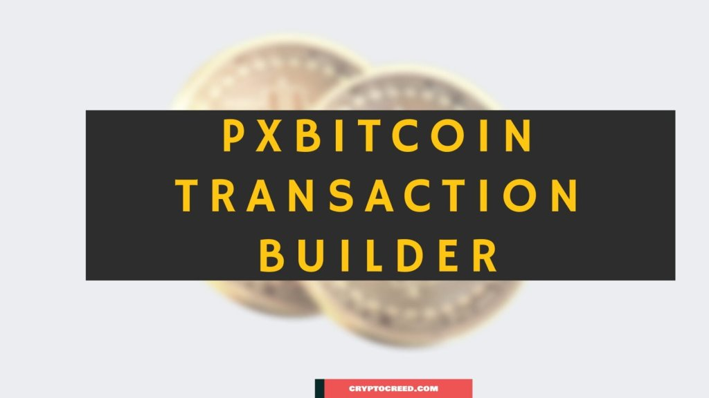 PXBitcoin Transaction Builder