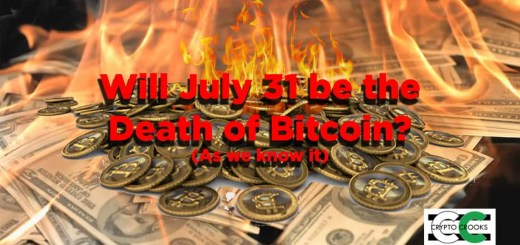 July 31 Death of Bitcoin