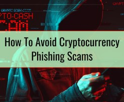 How To Avoid Cryptocurrency Phishing Scams