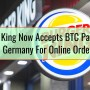 Burger King Now Accepts BTC Payments In Germany For Online Orders