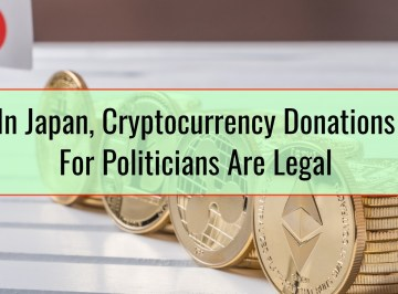 In Japan, Cryptocurrency Donations For Politicians Are Legal