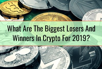 What Are The Biggest Losers And Winners In Crypto For 2019