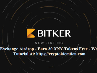 Bitker Exchange Airdrop Tutorial - Earn 30 XNY Tokens Free - Worth The $7