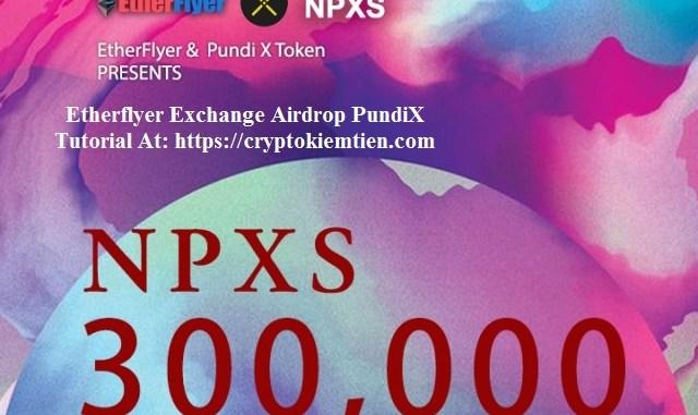 Etherflyer Exchange Airdrop PundiX - Earn NPXS Token Free