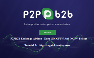 P2PB2B Exchange Airdrop Tutorial – Earn 10K GFUN And 70 IFV Tokens Free – Worth The $6