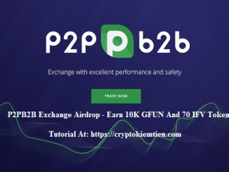 P2PB2B Exchange Airdrop Tutorial - Earn 10K GFUN And 70 IFV Tokens Free
