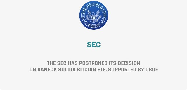 The SEC Has Again Postponed Its Decision On VanEck SolidX Bitcoin ETF