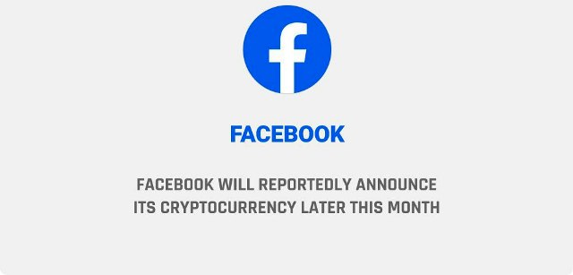 Facebook Will Announce Its Cryptocurrency Later This Month