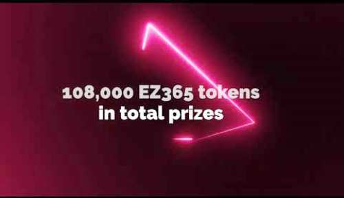 EZ365 Giveaway - 108,000 EZ365 Tokens In Total Prizes