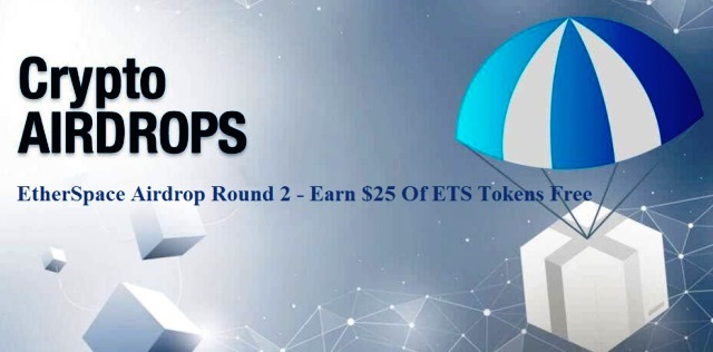 EtherSpace Airdrop Round 2 - Earn $25 Of ETS Tokens Free