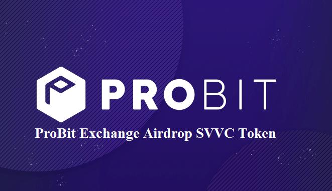 ProBit Exchange Airdrop SVVC Token - Receive SVVC Tokens Free