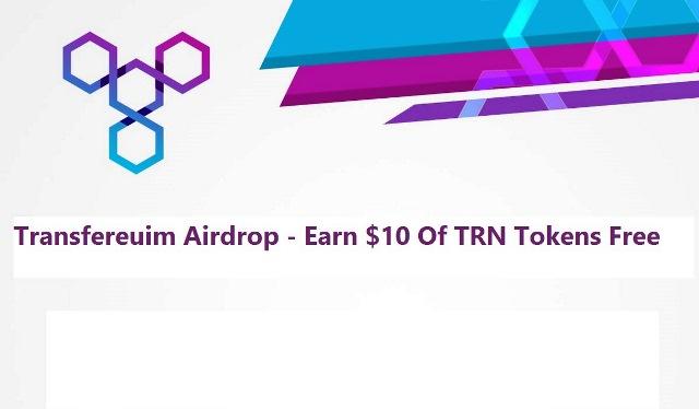 Transfereuim Airdrop - Earn $10 Of TRN Tokens Free