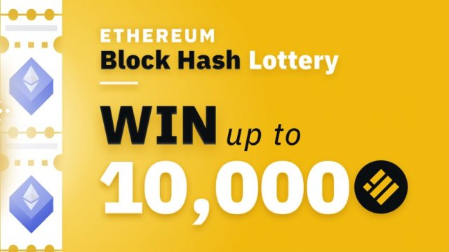 Ethereum Block Hash Lottery On Binance - Win Up To $10,000 Of BUSD
