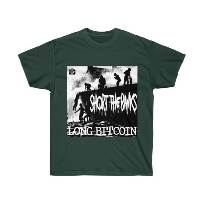 Long Bitcoin Short The Banks T-Shirt