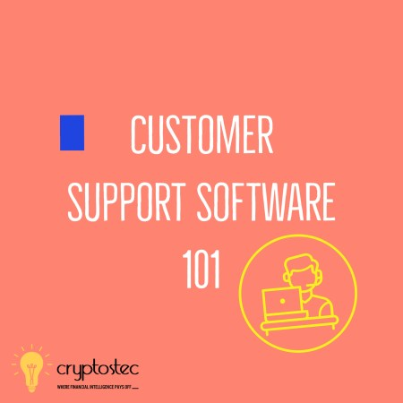 Customer Support Software: 101 the Ultimate Guide