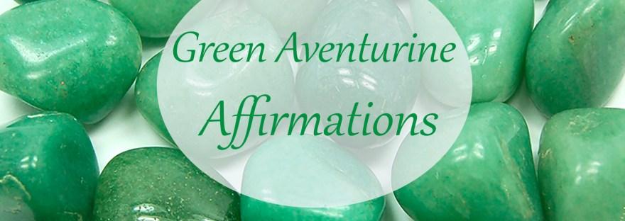 Green Aventurine Affirmations